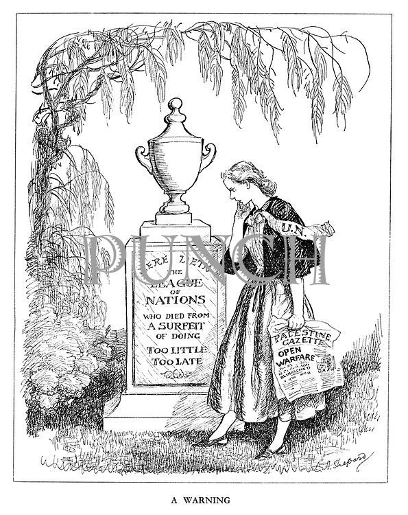 A Warning (Memorial reads: 'Here Lieth the League of Nations Who Died From A Surfeit of Doing Too Little Too Late' as a young United Nations looks on holding the Palestine Gazette newspaper with the headline 'Open Warfare')