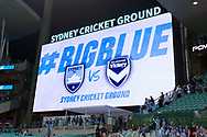 SYDNEY, AUSTRALIA - APRIL 06: The scoreboard at round 24 of the Hyundai A-League Soccer between Sydney FC and Melbourne Victory on April 06, 2019, at The Sydney Cricket Ground in Sydney, Australia. (Photo by Speed Media/Icon Sportswire)