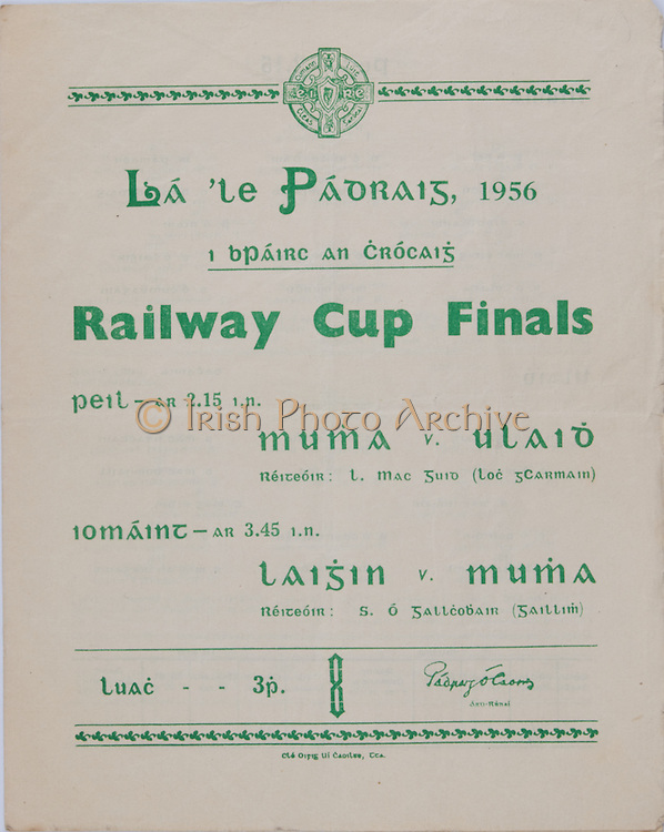Interprovincial Railway Cup Football Cup Final,  17.03.1956, 03.17.1956, 17th March 1956, referee L Mac Guid, Munster 0-04, Ulster 0-12,.Interprovincial Railway Cup Hurling Cup Final,  17.03.1956, 03.17.1956, 17th March 1956, referee M S O Fallcobair, Leinster 5-11, Munster 1-07,