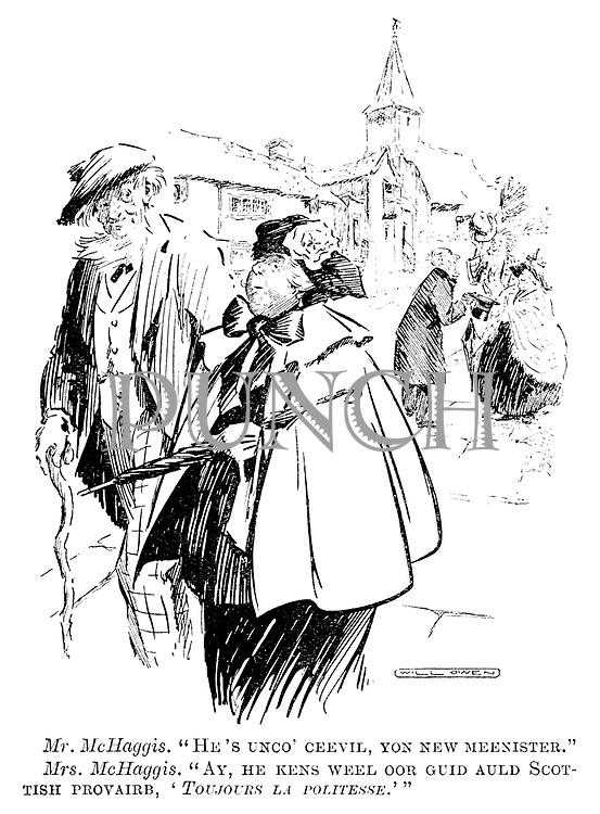 "Mr McHaggis. ""He's unco' ceevil. Yon new meenister."" Mrs McHaggis. ""Ay, he kens weel oor guid auld Scotish provairb, 'Toujours la Politesse.'"""