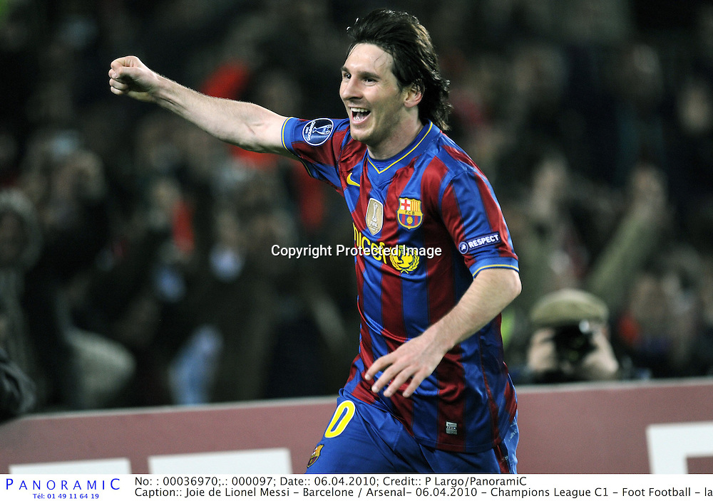 Joie de Lionel Messi - Barcelone / Arsenal- 06.04.2010 - Champions League C1 - Foot Football - largeur attitude cri crier *** Local Caption *** 00036970