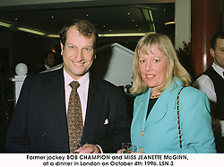 Former jockey BOB CHAMPION and MISS JEANETTE McGINN, at a dinner in London on October 4th 1996. LSN 3