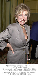 LADY POWELL at a luncheon in London on 24th April 2002.	OZI 28