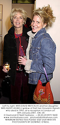 Left to right, MRS DAVID METCALFE and her daughter MRS AVERY AGNELLI widow of Fiat heir Giovanni Agnelli who died in 1997, at a reception in London on 16th January 2001.OKL 24