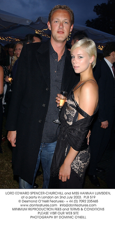 LORD EDWARD SPENCER-CHURCHILL and MISS HANNAH LUMSDEN, at a party in London on 2nd July 2003. PLB 519