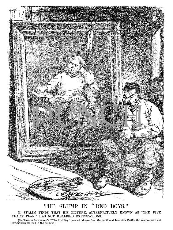 "The Slump in ""Red Boys."" M Stalin finds that his picture, alternatively known as ""The Five Years' Plan,"" has not realised expectations. [Sir Thomas Lawrence's ""The Red Boy"" was withdrawn from the auction at Lambton Castle, the reserve price not having being reached in the bidding.] (an Interwar cartoon shows Stalin as a painter with his Unsold At Auction painting of a Soviet boy)"