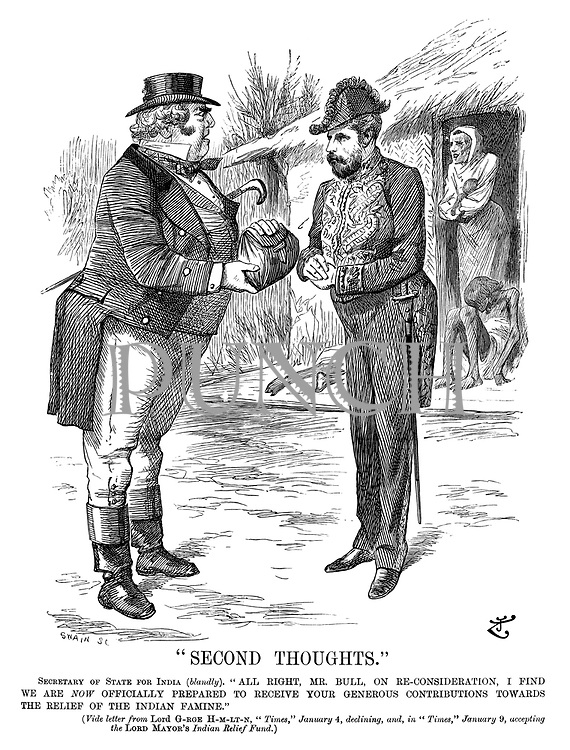 """Second Thoughts."" Secretary of State for India (blandly). ""All right, Mr Bull, on re-consideration, I find we are now officially prepared to receive your generous contributions towards the relief of the Indian famine."" (Vide letter from Lord G-rge H-m-lt-n, ""Times,"" January 4, declining, and, in ""Times,"" January 9, accepting the Lord Mayor's Indian Relief Fund.)"