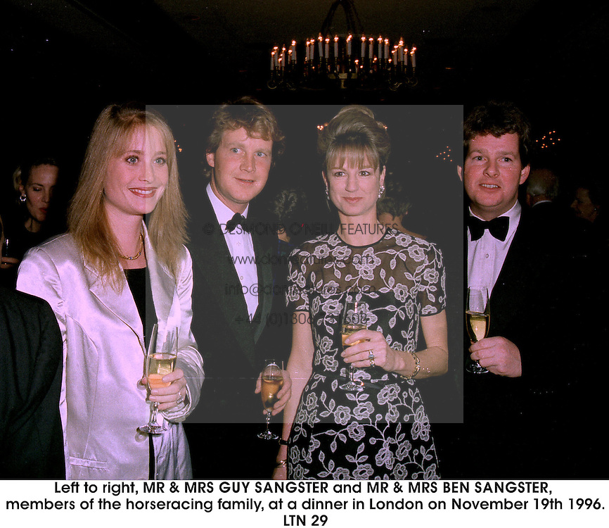 Left to right, MR & MRS GUY SANGSTER and MR & MRS BEN SANGSTER, members of the horseracing family, at a dinner in London on November 19th 1996.LTN 29