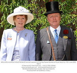 MR & MRS ANDREW PARKER BOWLES former husband of Camilla Parker Bowles at Royal Ascot on 19th June 2002.	PBD 9
