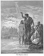 The Baptism of Jesus by John the Baptist [Mark 1:9-11] From the book 'Bible Gallery' Illustrated by Gustave Dore with Memoir of Dore and Descriptive Letter-press by Talbot W. Chambers D.D. Published by Cassell & Company Limited in London and simultaneously by Mame in Tours, France in 1866