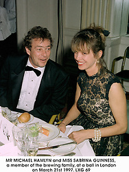 MR MICHAEL HAMLYN and MISS SABRINA GUINNESS, a member of the brewing family, at a ball in London on March 21st 1997.LXG 69