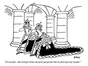 """""""It's not fair - the rich get richer, the poor get poorer but we don't get any royaler."""""""