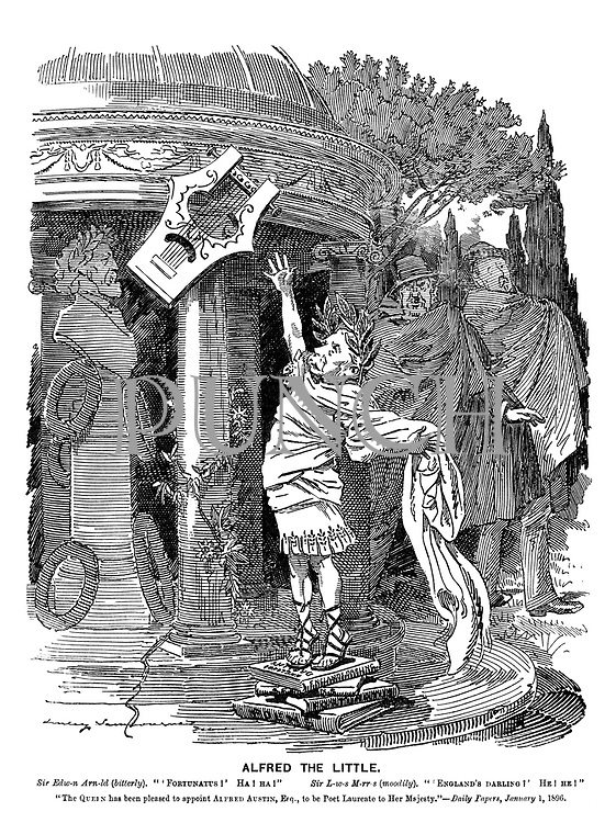 """Alfred the Little. Sir Edw-n Arn-ld (bitterly). """"'Fortunatus!' Ha! Ha!"""" Sir L-w-s M-rr-s (moodily). """"'England's darling?' He! He!"""" """"The Queen has been pleased to appoint Alfred Austin, Esq, to be Poet Laureate to Her Majesty"""" - Daily Papers, January 1, 1896"""