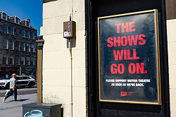 Edinburgh, Scotland, UK. 17 June, 2020. Views from Edinburgh city centre before expected relaxation of covid-19 lockdown by Scottish Government. Pictured; Poster outside The Playhouse Theatre which remains closed. Iain Masterton/Alamy Live News