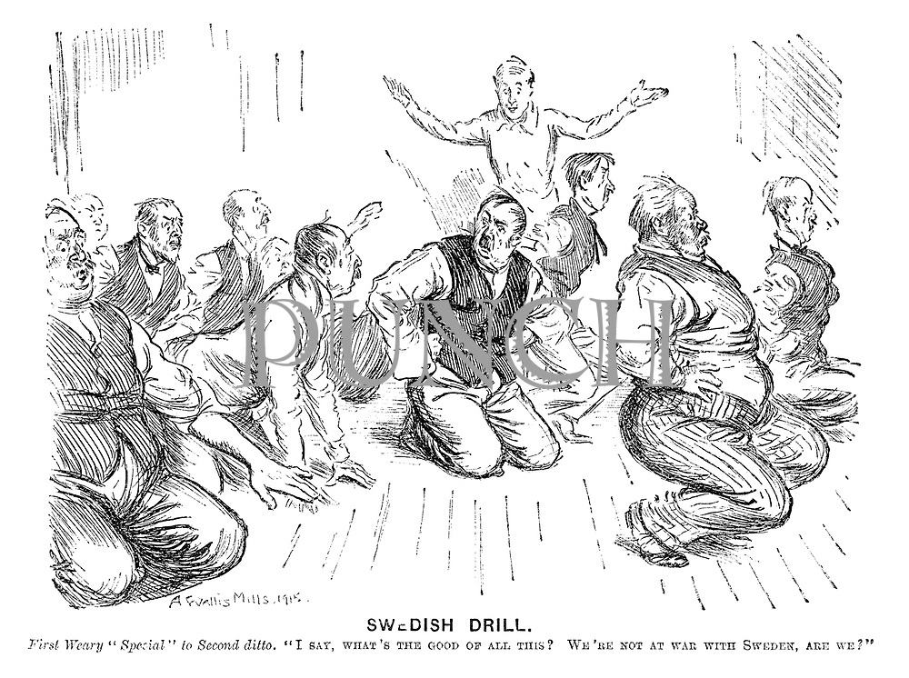 """Swedish Drill. First weary """"Special"""" to second ditto. """"I say, what's the good of all this? We're not at war with Sweden, are we?"""""""