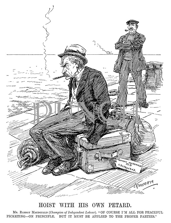 "Hoist With His Own Petard. Mr Ramsay MacDonald (champion of Independent Labour). ""Of course I'm all for peaceful picketing - on principle. But it must be applied to the proper parties."" (a dejected Ramsay MacDonald sits on his baggage at the quayside with a destination to Petrograd during WW1)"