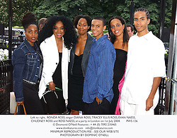 Left to right,  RONDA ROSS, singer DIANA ROSS, TRACEY ELLIS ROSS, EVAN NAESS, CHUDNEY ROSS and ROSS NAESS, at a party in London on 1st July 2004.PWS 126