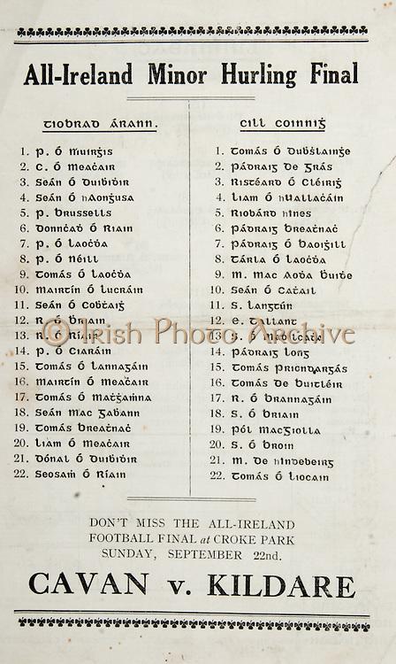 All Ireland Senior Hurling Championship Final,.01.09.1935, 09.01.1935, 1st September 1935, .1091935AISHCF,.Limerick 2-4, Kilkenny 2-5,.Minor Tipperary v Kilkenny, .Senior Limerick v Kilkenny,..Tipperary Minor Team, P. O Muirgis, C. O Meacair, Sean O Duibidir, Sean O hAongusa, P. Drussells, Donncad O Riain, P. O Neill, Tomas O Laocda, Mairtin O Lucrain, Sean O Cobtaig, R. O Driain, R. O Riain, P. O Ciarain, Tomas O Lannagain, Mairtin O Meacair, Tomas O Maggamna, Sean Mac Tabann, Tomas Breatnac, Liam O Meacair, Donal O Duibidir, Seosam O Riain,..Kilkenny Minor Team, Tomas O Dubslainge, Padraig De Gras, Risteard O Cleiris, Liam O hUallacain, Riobard nInes, Padraig Dreatnac, Padraig O Daoigill, Tarla O Laocda, M. Mac Aoda Buide, Sean O Catail, S. Langtun, E. Tallant, S. O Maoilcata, Padraig Long, Tomas Priondartas, Tomas De Buitleir, R. O Drannagain, S. O Driain, Pol Macgiolla, S. O Droin, M. De hIndebeirg, Tomas O Liocain, .