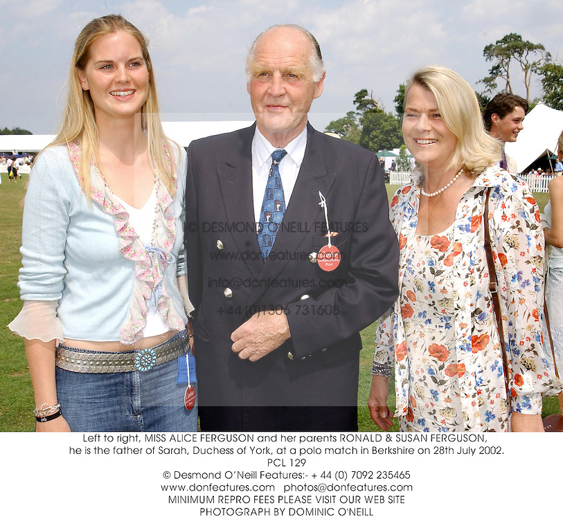 Left to right, MISS ALICE FERGUSON and her parents RONALD & SUSAN FERGUSON, he is the father of Sarah, Duchess of York, at a polo match in Berkshire on 28th July 2002.PCL 129