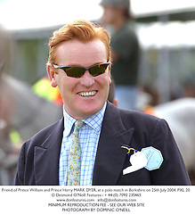 Friend of Prince William and Prince Harry MARK DYER, at a polo match in Berkshire on 25th July 2004.PXL 20