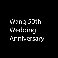 WANG 50TH WEDDING ANNIVERSARY