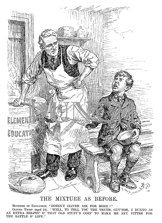 "The Mixture as Before. Minister of Education. ""Doesn't Oliver ask for more?"" Oliver Twist (aged 14). ""Well, to tell you the truth, guv'nor, I dunno as an extra helpin' o' that old stuff's goin' to make me any fitter for the battle o' life."" (Charles Trevelyan offers a schoolboy another spoonful of Elementary Education)"