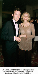 MR & MRS ASHLEY HICKS, he is the grandson of the late Earl Mountbatten, at a ball in London on March 21st 1997.LXG 66