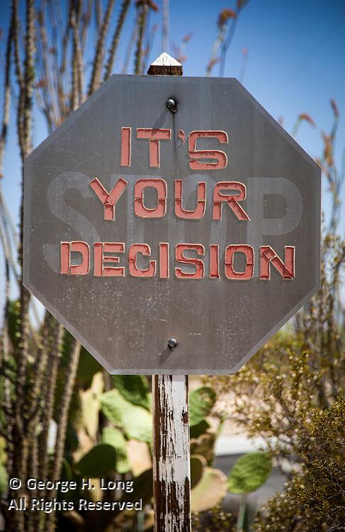 Stop sign, It's Your Decision; Twentynine Palms Inn, California