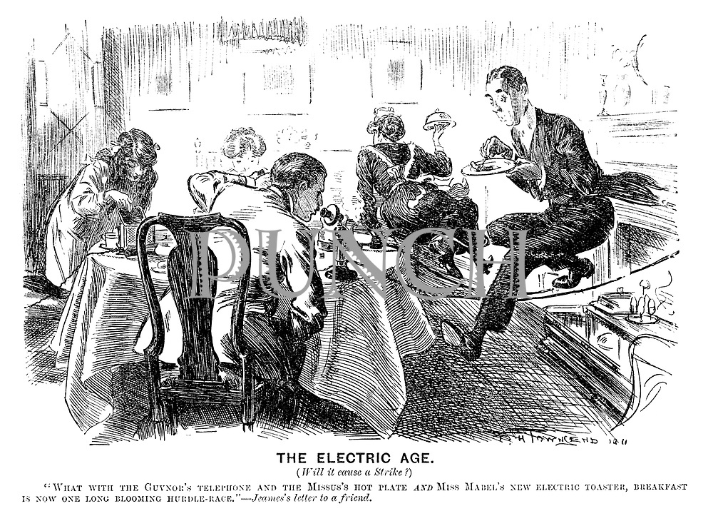 "The Electric Age. (Will it cause a strike?) ""What with the guvnor's telephone and the missus's hot plate and Miss Mabel's new electric toaster, breakfast is now one long blooming hurdle-race.""—Jeames's letter to a friend."