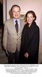 The Brazilian Ambassador SENHOR SERGIO AMARAL and SENHORA AMARAL, at an exhibition in London on 11th January 2001.	OKI 16