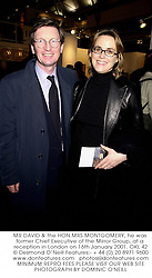 MR DAVID & the HON.MRS MONTGOMERY, he was former Chief Executive of the Mirror Group, at a reception in London on 16th January 2001.	OKL 42