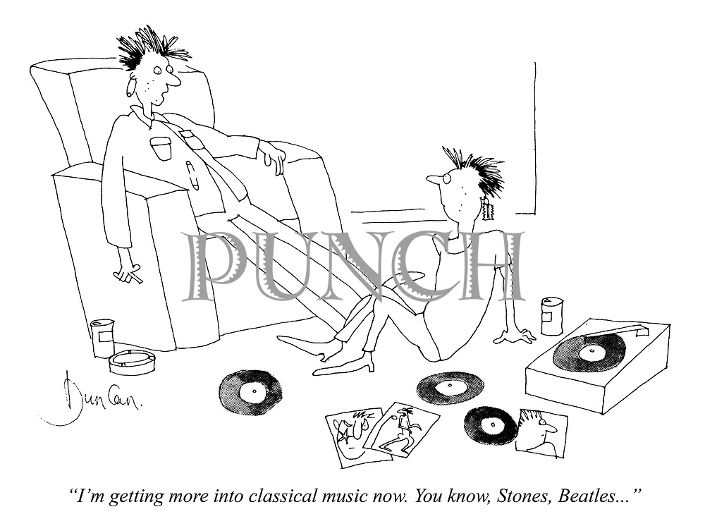 """I'm getting more into classical music now. You know, Stones, Beatles..."""