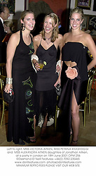 Left to right, MISS VICTORIA AITKEN, MISS PETRINA KHASHOGGI and  MISS ALEXANDRA AITKEN daughters of Jonathan Aitken, at a party in London on 18th June 2001.	OPM 256
