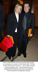 Actress ANGHARAD REES and DAVID MCALPINE  at a reception in London on 29th April 2004.PTR 89
