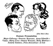 The Third Man : Major Calloway - Trevor Howard; Anna Schmidt - Valli; Harry Lime - Orson Welles; Holly Martins - Joseph Cotten; Felix Domesticus - A Cat.