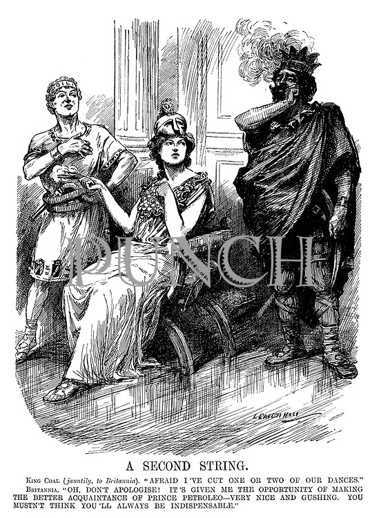 "A Second String. King Coal (jauntily, to Britannia). ""Afraid I've cut one or two of our dances."" Britannia. ""Oh, don't apologise! It's given me the opportunity of making the better acquaintance of Prince Petroleo - very nice and gushing. You musn't think you'll always be indispensible."""