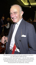SIR NEVILLE BOWMAN-SHAW at a party in London on 18th March 2002.OYI 81