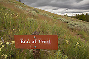 A sign marks the end of the trail at Big Hole National Battlefield near the Battle Overlook.