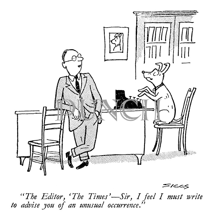 """""""The editor, 'The Times'—sir, I feel I must write to advise you of an unusual occurrence."""""""