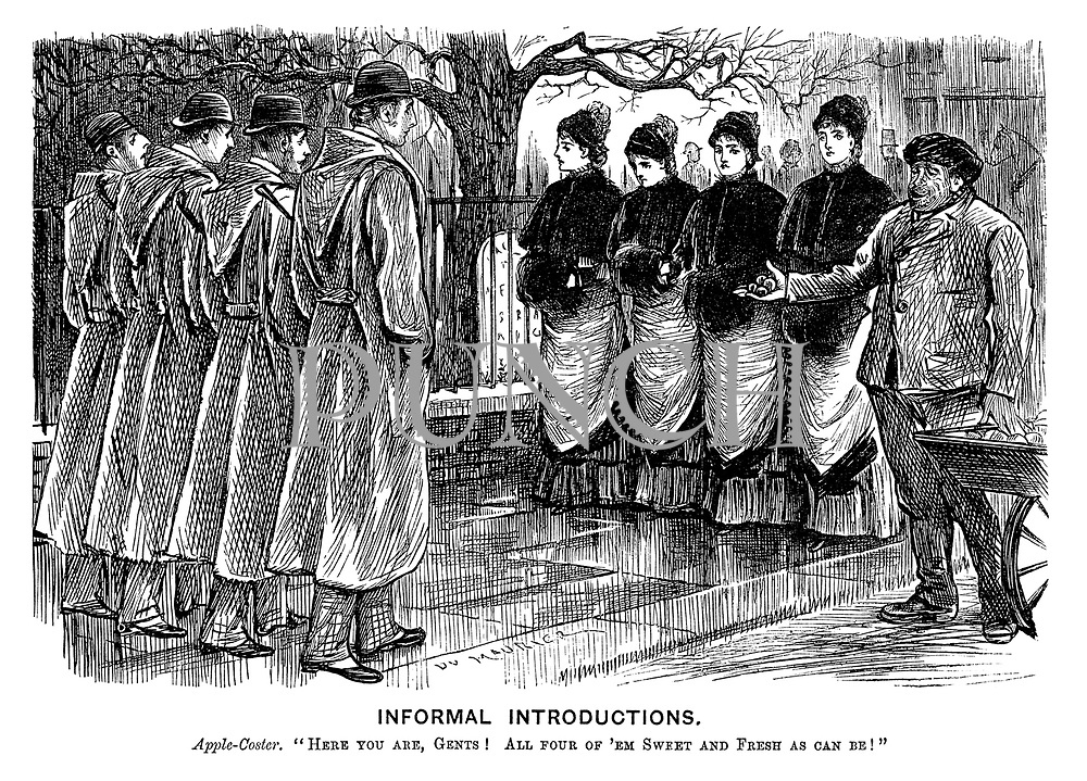"""Informal Introductions. Apple-coster. """"Here you are, gents! All four of 'em sweet and fresh as can be!"""""""