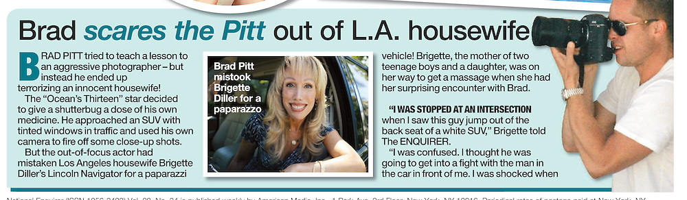 The National Enquirer.......27th July 2007, Hollywood, California. Hollywood housewife, Brigette Diller who was stopped in her big SUV vehicle (4x4) by actor Brad Pitt. The Hollywood heart throb allegedly mistook Brigette for a paparazzi photographer and started shooting pictures and shouting at the startled housewife. Paparazzi photographers are known to drive big SUV vehicles with dark tinted windows in Hollywood. PHOTO © JOHN CHAPPLE / REBEL IMAGES.310 570 9100.john@chapple.biz.www.chapple.biz
