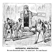 Automatic Arbitration. No more exorbitant fees! No more law! No more trials!