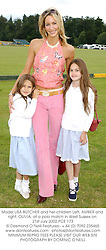 Model LISA BUTCHER and her children Left, AMBER and right, OLIVIA, at a polo match in West Sussex on 21st July 2002.	PCE 173