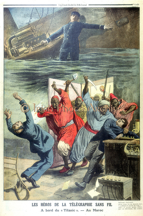 Heroic wireless operators: top, sending SOS signals from the wireless room of the Titanic as the water rises: bot, the last minutes of the wireless operators during the Fez massacre. From 'Le Petit Journal Supplement Illustre', Paris, 5 May 1912. Colour