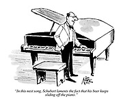 """In this next song, Schubert laments the fact that his beer keeps sliding off the piano."""