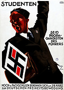 Nazi Propaganda poster c1933. Man, left arm raised, urges students to be propagandists for Führer (Hitler). Large swastika, left, mirrored on lapel badge. Also asks universities and trade schools  to commit to the German freedom.