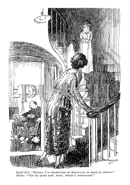 """Small girl. """"Mummy, I'm frightened of bogey-man up here by myself."""" Mother. """"You're quite safe, dear; Daddy's downstairs."""""""