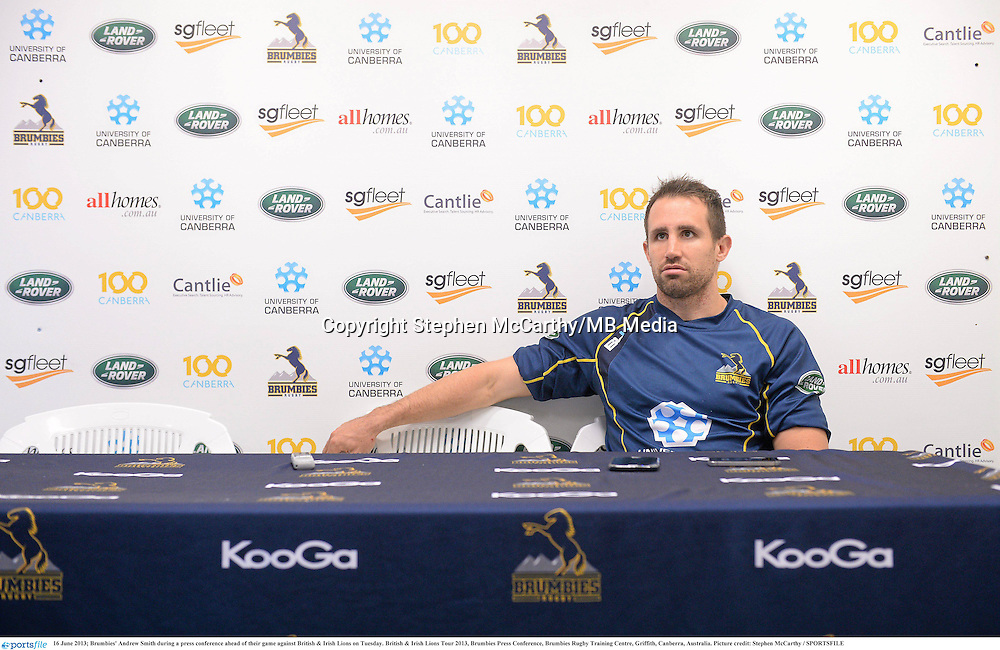 16 June 2013; Brumbies' Andrew Smith during a press conference ahead of their game against British & Irish Lions on Tuesday. British & Irish Lions Tour 2013, Brumbies Press Conference, Brumbies Rugby Training Centre, Griffith, Canberra, Australia. Picture credit: Stephen McCarthy / SPORTSFILE