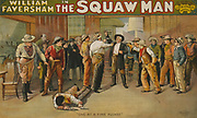 William Faversham in The squaw man c1905. (poster) : lithograph. American theatre poster showing Indians and Cowboys.