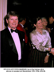MR IAN & LADY EMMA BALDING, he is the trainer, at a dinner in London on November 19th 1996.LTN 38.